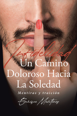 http://es.pagepublishing.com/books/?book=infidelidad-un-camino-doloroso-hacia-la-soledadmentiras-y-traicion-segunda-parte